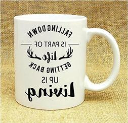 Falling Down Is Part Of Life Getting Back Up Is Living Mug,